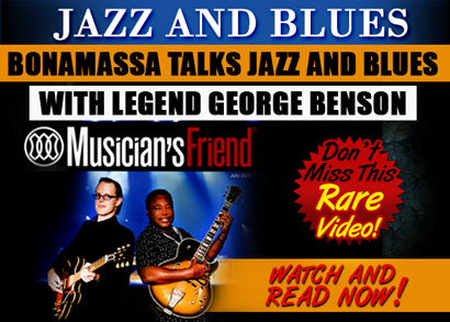 Bonamassa Talks Jazz and Blues with Legend George Benson. Rare video! Watch and read now!